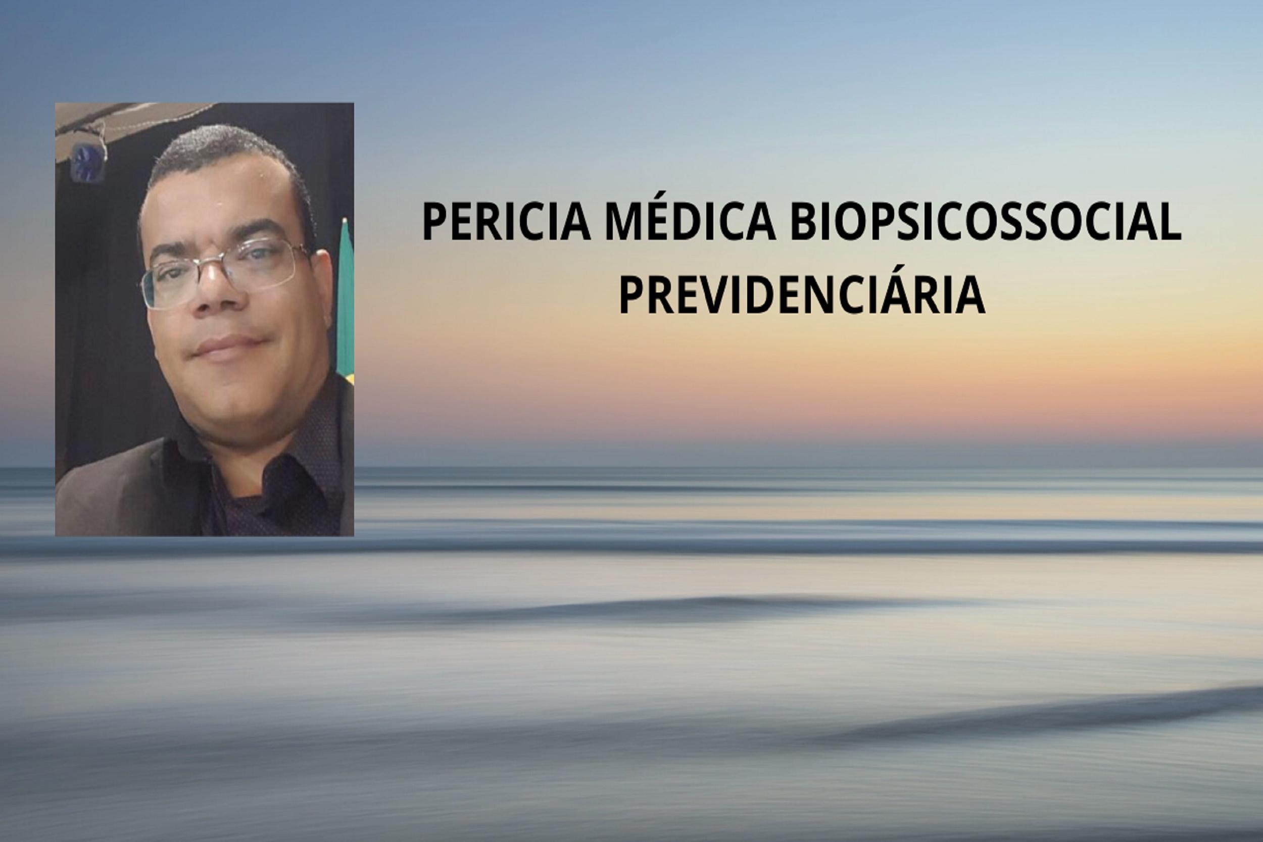 Perícia Médica Biopsicossocial Previdenciária